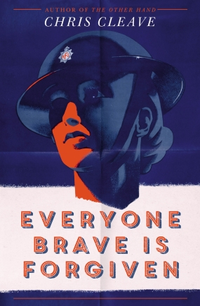 Everyone Brave is Forgiven by Chris Cleave.