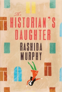 The Historian's Daughter, by Rashida Murphy.