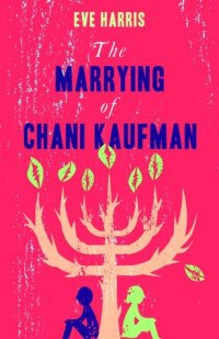 The Marrying of Chani Kaufman